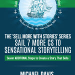 Sell More With Stories: Sail 7 More Cs
