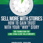 Sell More With Stories - Book 3: Gain Trust With Your